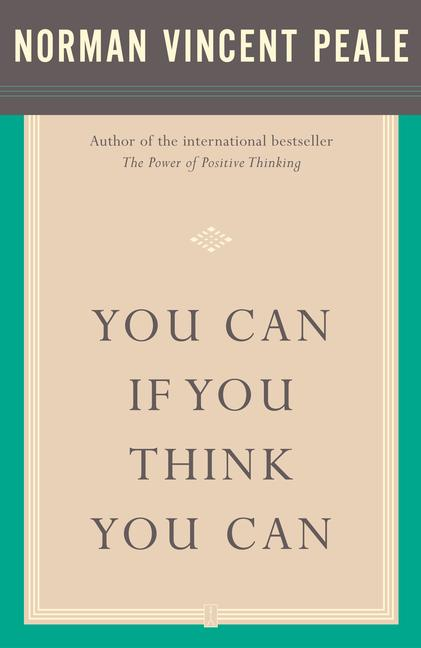 You Can If You Think You Can By Peale, Norman Vincent